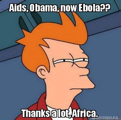 Aids Meme - ebola meme obama