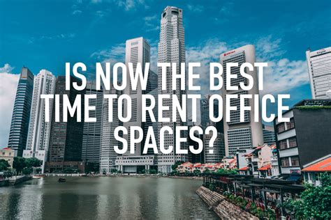 when is the best time to rent an apartment is now the best time to rent office spaces redbrick