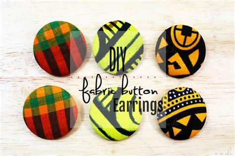 how to make ankara jewelry diy fabric button earrings tutorial o so chic