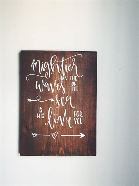 Bible Verses For Home Decor rustic sign mightier than the waves of the sea is his love