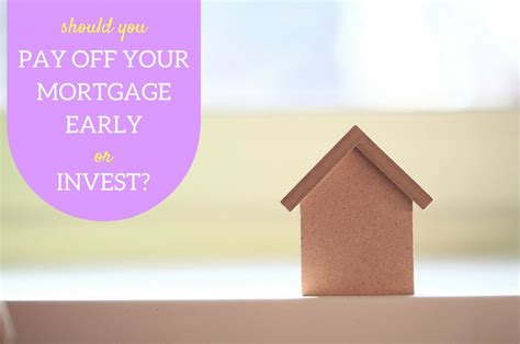 pay off house or invest paying off house early vs investing house plan 2017