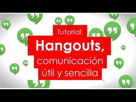 tutorial hangouts android aprende como hacer un google hangout en vivo doovi
