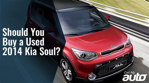 buy used kia soul should you buy a used 2014 kia soul get my auto