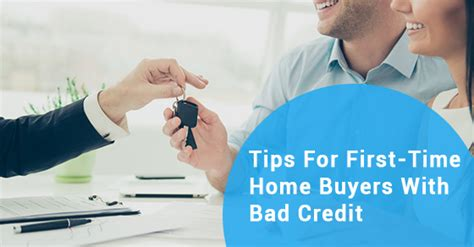 government house loans for first time buyers 6 tips for first time home buyers with bad credit dunpar homes