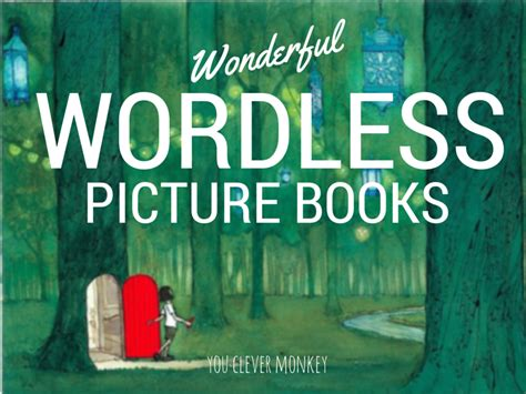picture book without words 20 wonderful wordless picture books you clever monkey
