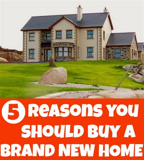 buying a brand new house 5 reasons to buy a brand new home home life abroad