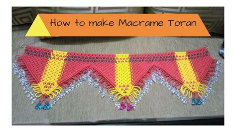 How To Make Macrame - how to make macrame toran easy