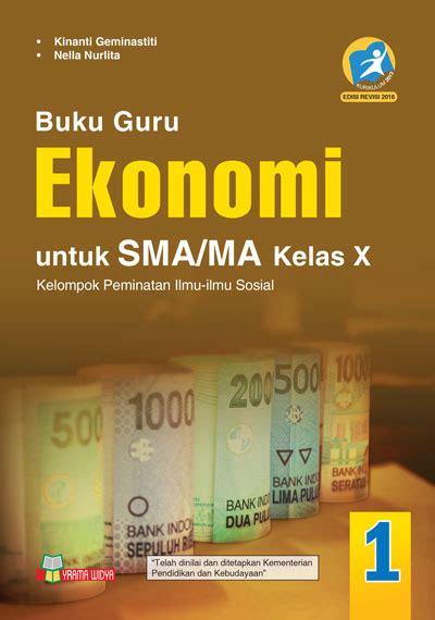 Geografi Untuk Sma Ma Kelas X Kurikulum 2013 Nasional 1 Yasinto S buku guru ekonomi sma ma kelas x peminatan k 2013 revisi