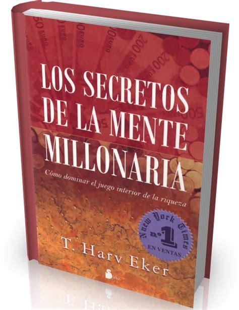 libro mentes maravillosas lo los secretos de la mente millonaria c 211 mo dominar el juego interior de la riqueza por t harv