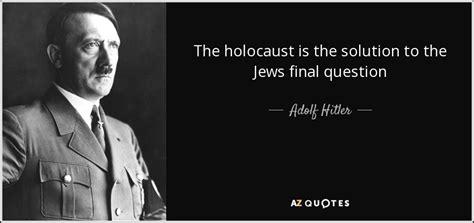 adolf hitler and the holocaust biography adolf hitler quote the holocaust is the solution to the