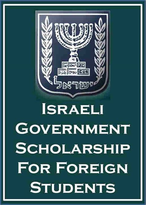 Scholarship Exams For Mba In India by Israel Government Scholarship For Foreign Students 2018 19