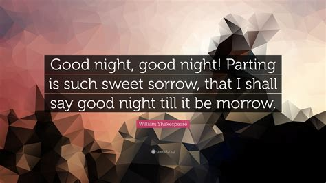 william shakespeare quote good night good night parting   sweet sorrow