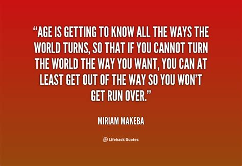 Getting To You Getting To All About You by Miriam Makeba Quotes Quotesgram