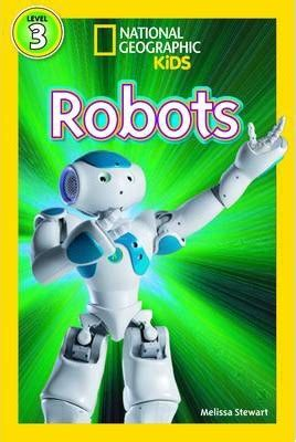 national geographic kids readers robots national geographic kids 9781426318054
