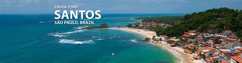 santos sao paulo brazil cruise port 2017 and 2018 cruises from santos sao paulo brazil