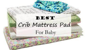 Best Crib Mattress Pad Best Overnight Diapers All About A Healthy Baby And Its