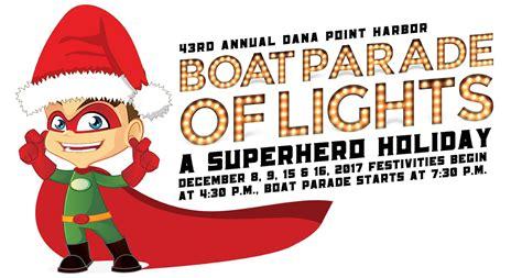 dana point boat parade 43rd annual dana point harbor boat parade of lights