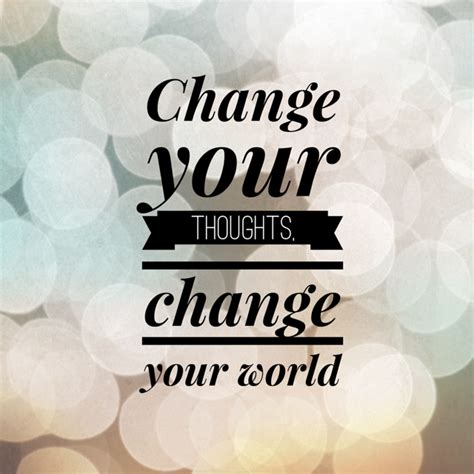 think change your thoughts change your books how changing our thoughts can change our lives