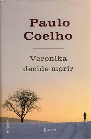 veronika decide morir 8408130420 veronika decide morir coelho paulo sinopsis del libro rese 241 as criticas opiniones