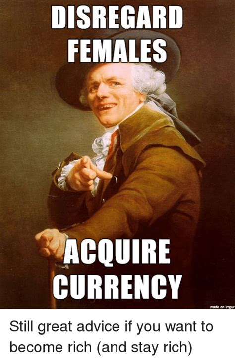 Acquire Currency Meme - disregard females acquire currency meme 28 images