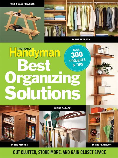 organization solutions the family handyman s best organizing solutions book by