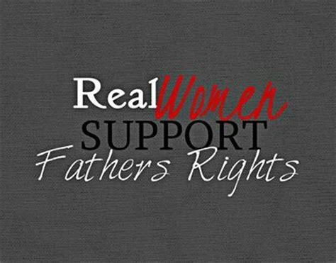 real women support father s rights father rights pinterest i am no matter what and