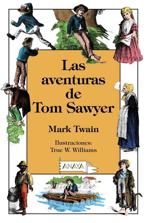 las aventuras de tom 8424628993 las aventuras de tom sawyer twain mark comercial grupo anaya 183 librer 237 a rafael alberti