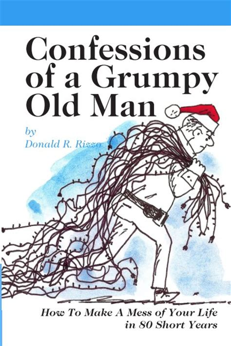 confessions of a husband with my the books confessions of a grumpy by donald r rizzo humor