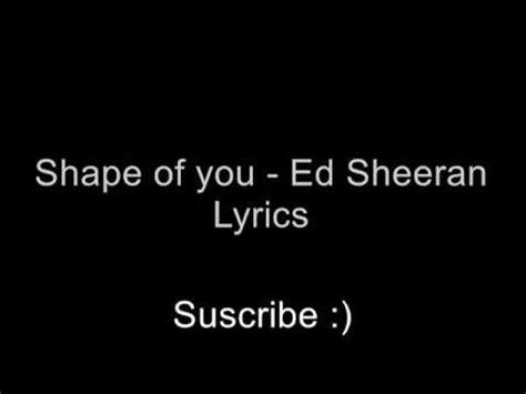 ed sheeran shape of you lyrics shape of you ed sheeran official lyrics youtube