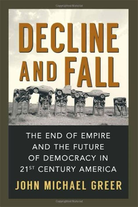 of in the 21st century books decline and fall the end of empire and the future of
