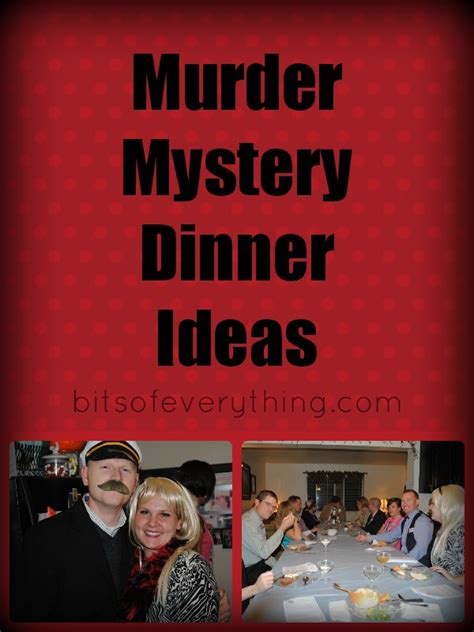 muder mystery dinner murder mystery dinner bits of everything