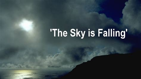 The Falling Sky the sky is falling