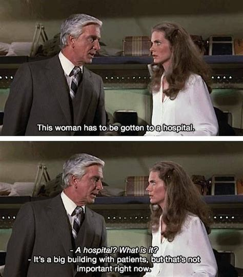 Airplane Movie Meme - airplane funny quote a hospital what is it quot he who