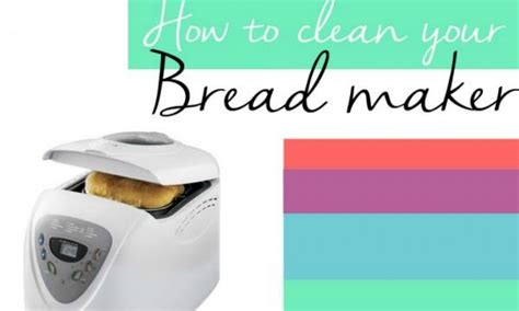 How To Clean Bread Machine How To Clean Your Bread Maker Kidspot