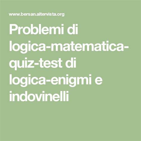 test di logica matematica oltre 1000 idee su indovinelli su indovinelli