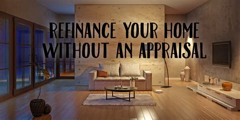 refinance your home without an appraisal