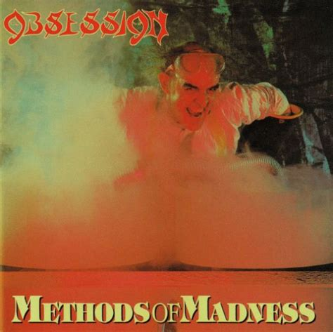Method Of Madness obsession methods of madness encyclopaedia metallum
