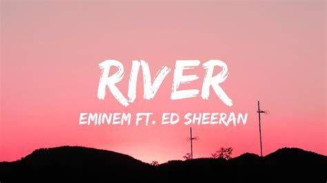 ed sheeran ft eminem river lyrics lyric video ft ed sheeran youtube
