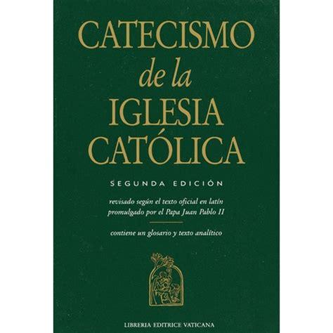libro nuevo kair religin catlica catecismo de la iglesia catolica catechism spanish the catholic company
