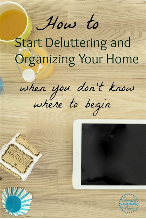 organizing your home where to start how to start to declutter and organize your entire house