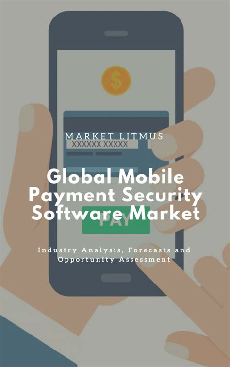 mobile payment software global mobile payment security software market market litmus