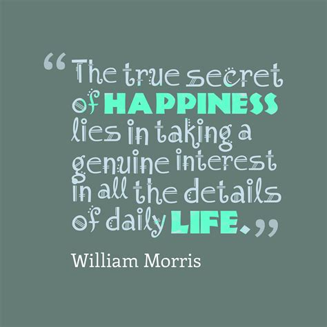 Picture William Morris quote about happiness ...