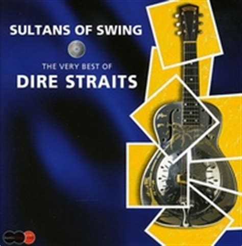 dire straits sultans of swing album dire straits sultans of swing the very best of deluxe