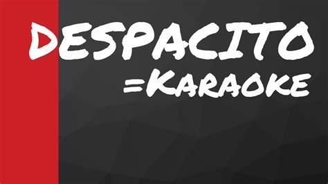 despacito original despacito original karaoke youtube