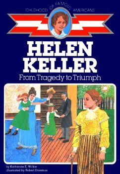 scholastic biography helen keller childhood of famous americans books by hazel b aird