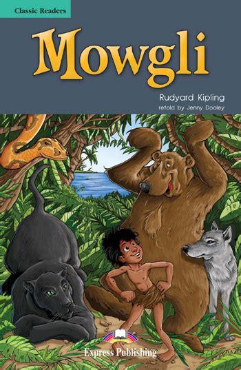 themes of the jungle book by rudyard kipling level 3 mowgli express publishing