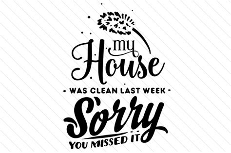 clean my house my house was clean last week sorry you missed it svg cut file by creative fabrica freebies