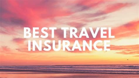 best travel insurance what s the best travel insurance plan for me
