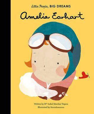 amelia earhart little people amelia earhart by m 170 isabel s 225 nchez vegara