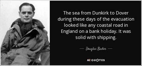 dunkirk film quotes douglas bader quote the sea from dunkirk to dover during